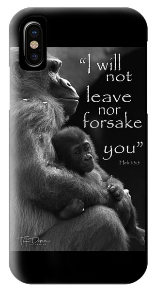 I Will Not Leave Nor Forsake You IPhone Case