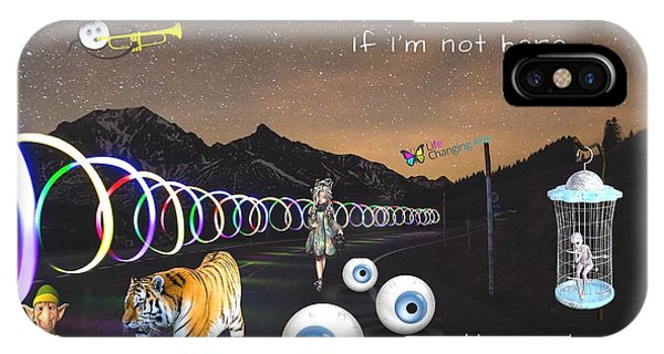 If I'm Not Here IPhone Case