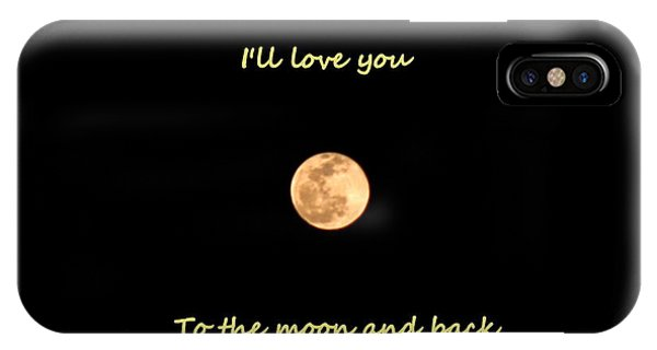 I'll Love You To The Moon And Back IPhone Case