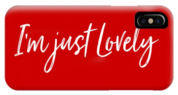 I'm Just Lovely IPhone Case