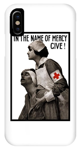 Cross iPhone X Case - In The Name Of Mercy Give by War Is Hell Store