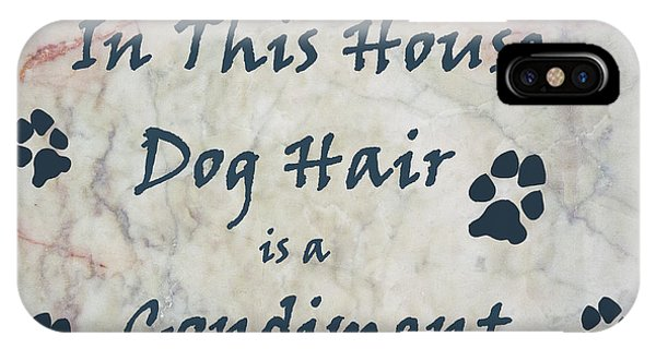 In This House Dog Hair Is A Condiment IPhone Case