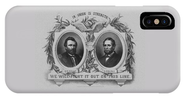 Election iPhone Case - In Union Is Strength - Ulysses S. Grant And Schuyler Colfax by War Is Hell Store
