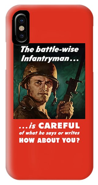 Infantryman Is Careful Of What He Says IPhone Case