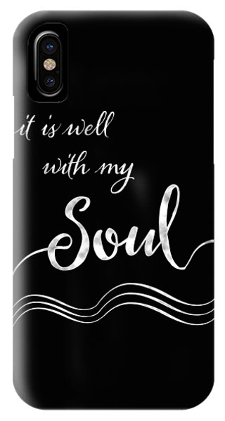 Inspirational Typography Script Calligraphy - It Is Well With My Soul IPhone Case