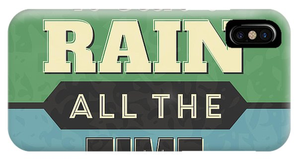 Laugh iPhone Case - It Can't Rain All The Time by Naxart Studio
