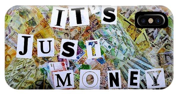 Finance iPhone Case - It's Just Money II by John  Nolan