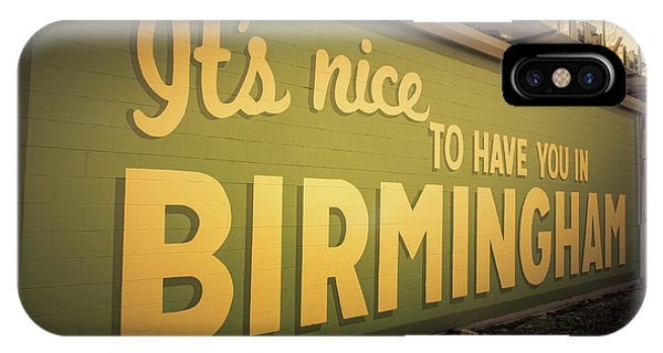 It's Nice To Have You In Birmingham Sign IPhone Case