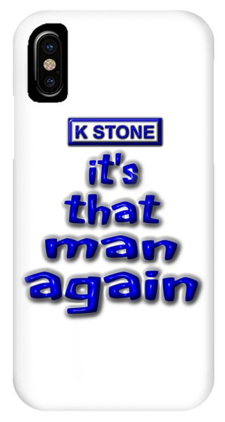 iPhone Case - Its That Man Again by K STONE UK Music Producer