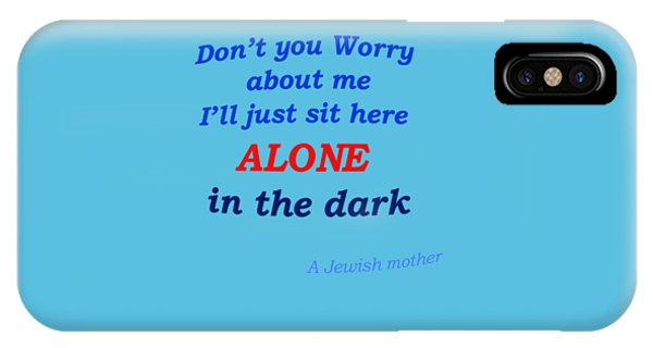 Jewish Humor iPhone Case - Jewish Mother Quote by Ilan Rosen