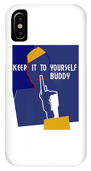 Keep It To Yourself Buddy IPhone Case