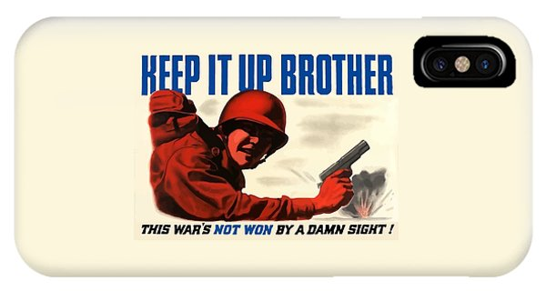 World War Two iPhone Case - Keep It Up Brother by War Is Hell Store