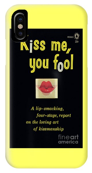 Kiss Me, You Fool IPhone Case
