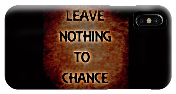 Leave iPhone Case - Leave Nothing To Chance by Dan Sproul