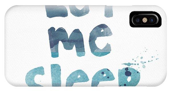 Calligraphy iPhone Case - Let Me Sleep  by Linda Woods