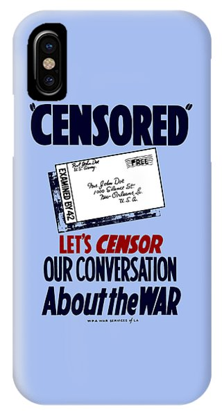 Let's Censor Our Conversation About The War - Wpa IPhone Case