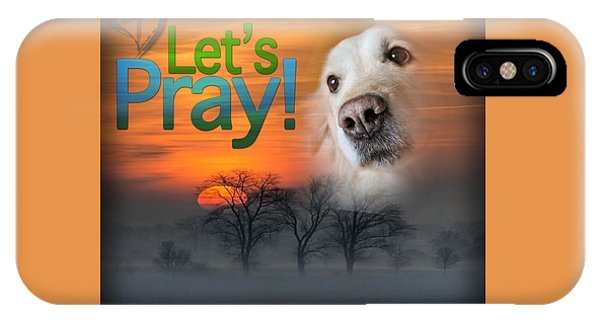 Let's Pray IPhone Case