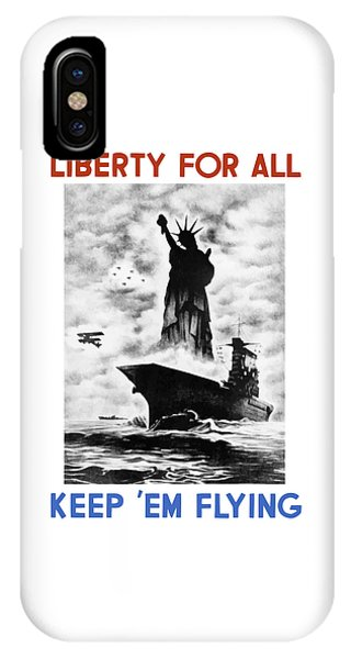 Liberty For All -- Keep 'em Flying  IPhone Case