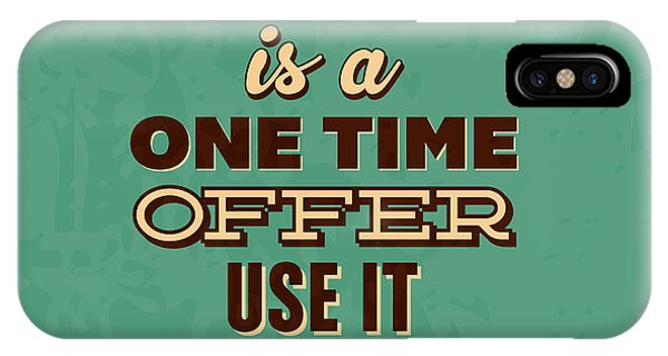 Achievement iPhone Case - Life Is A One Time Offer by Naxart Studio