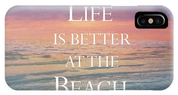 Life Is Better At The Beach IPhone Case