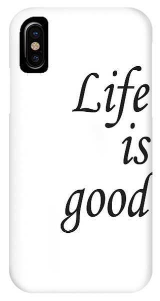 Life Is Good IPhone Case