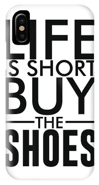 Life Is Short , Buy The Shoes - Minimalist Print - Typography - Quote Poster IPhone Case