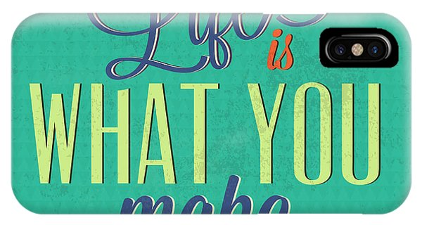 Fun iPhone Case - Life Is What You Make It by Naxart Studio