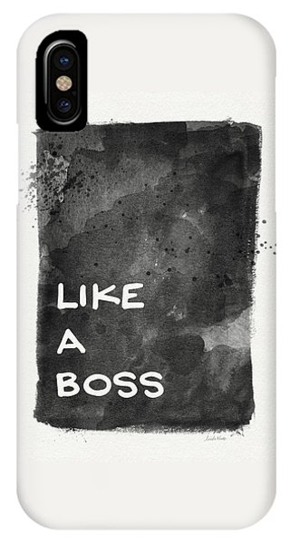 Like A Boss- Black And White Art By Linda Woods IPhone Case