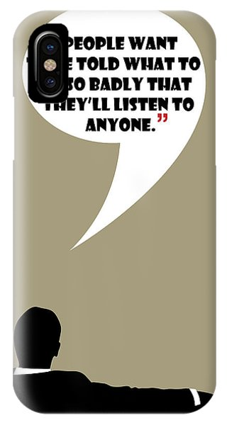 Listen To Anyone - Mad Men Poster Don Draper Quote IPhone Case