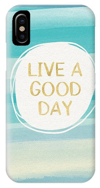 Live A Good Day- Art By Linda Woods IPhone Case