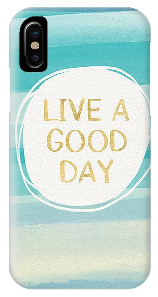 Interior Design Art iPhone Case - Live A Good Day- Art By Linda Woods by Linda Woods