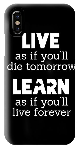 Live And Learn IPhone Case