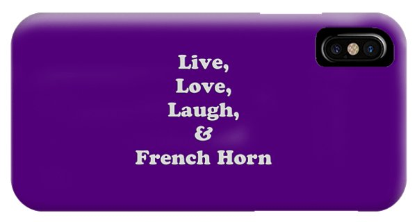Live Love Laugh And French Horn 5600.02 IPhone Case