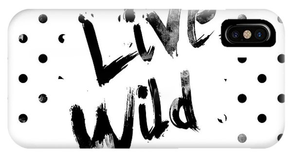 Wild iPhone Case - Live Wild by Pati Photography