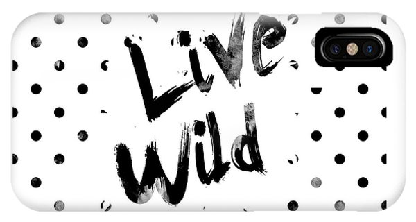 Black And White Art iPhone Case - Live Wild by Pati Photography