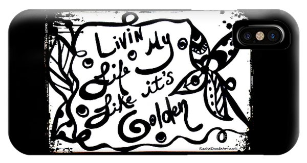 IPhone Case featuring the drawing Livin My Life Like It's Golden by Rachel Maynard