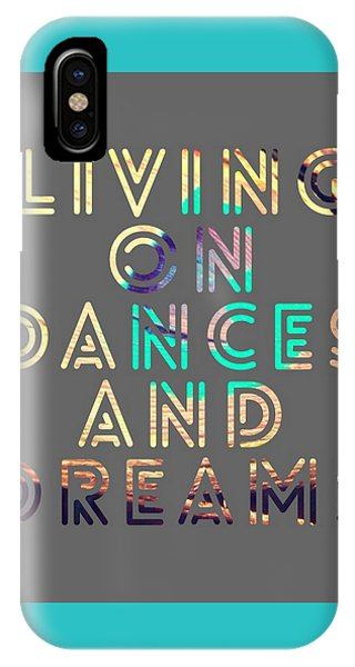 Living On Dances And Dreams IPhone Case