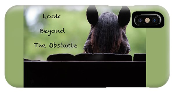 Look Beyond The Obstacle IPhone Case