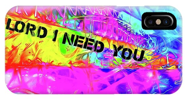 Lord I Need You Original IPhone Case