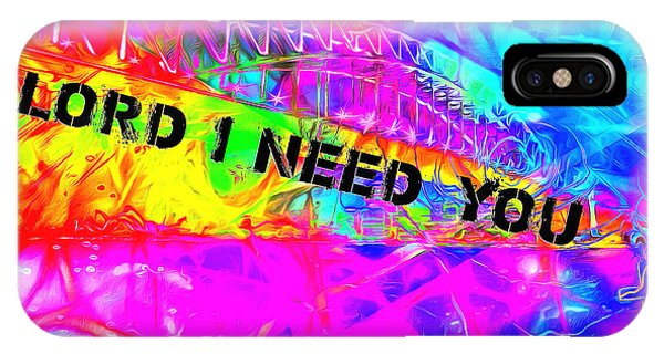 Lord I Need You Time IPhone Case