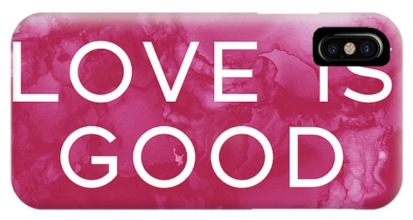 Hot iPhone Case - Love Is Good- Art By Linda Woods by Linda Woods