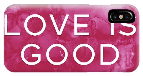 Pink iPhone Case - Love Is Good- Art By Linda Woods by Linda Woods