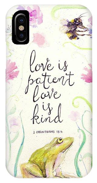 Love Is Patient IPhone Case