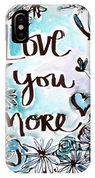 Love iPhone X Case - Love You More- Watercolor Art By Linda Woods by Linda Woods