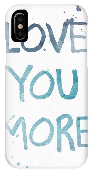 Watercolor iPhone Case - Love You More- Watercolor Art by Linda Woods