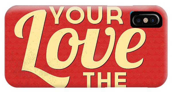 Witty iPhone Case - Love Your Love The Most by Naxart Studio