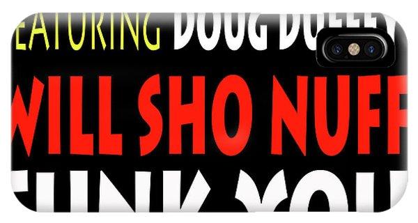 Lsrfdd Will Sho Nuff Funk You IPhone Case