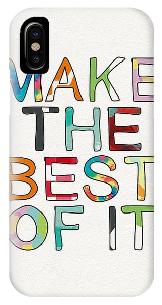 Typography iPhone Case - Make The Best Of It Multicolor- Art By Linda Woods by Linda Woods