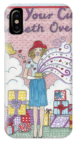 May Your Cup Runneth Over IPhone Case