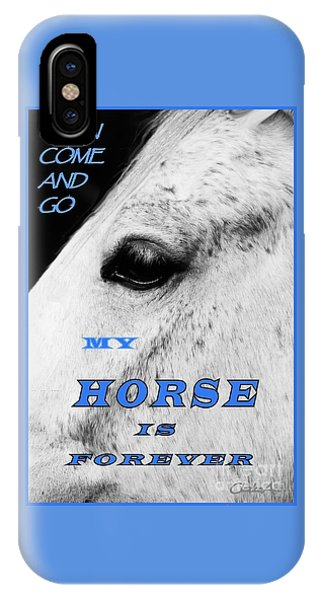 Men Come And Go - My Horse Is Forever IPhone Case